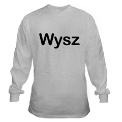 Long-sleeved t-shirt with Wysz printed on front.